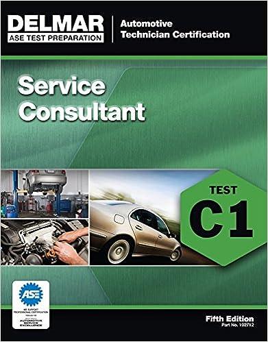 ase test preparation c1 service consultant automotive technician
