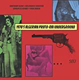 1970's Algerian Proto-Rai Underground by Various Artists (2009-04-14)