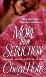 More Than Seduction, Cheryl Holt, 0312992831