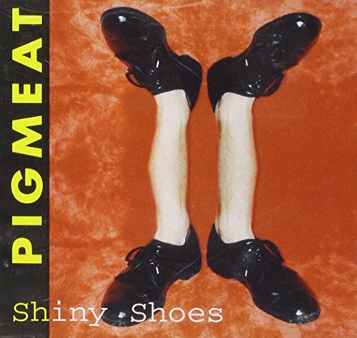 Price comparison product image Shiny Shoes by Pigmeat (2002-01-01)