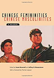 Chinese Femininities/Chinese Masculinities: A Reader (Asia: Local Studies/Global Themes)
