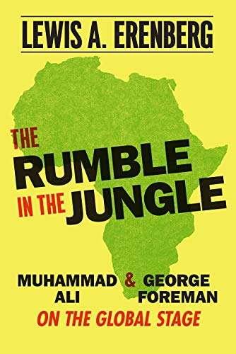 Pdf Outdoors The Rumble in the Jungle: Muhammad Ali and George Foreman on the Global Stage