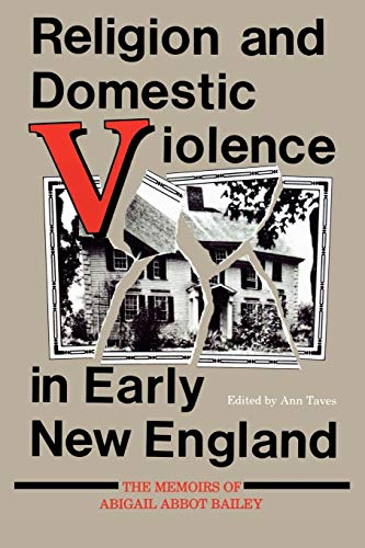 Religion and Domestic Violence in Early New England: The...