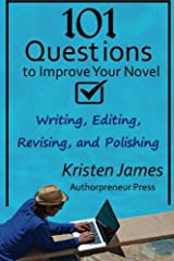 101 Questions to Improve Your Novel: for Writing, Editing, Revising, and Polishing Paperback