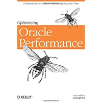 Optimizing Oracle Performance: A Practitioner's Guide to Optimizing Response Time