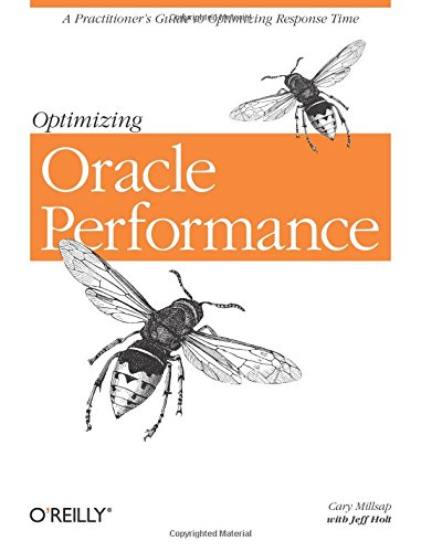 Optimizing Oracle Performance: A Practitioner's Guide to Optimizing Response Time by O'Reilly Media