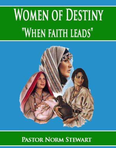 Women of Destiny: Where Faith Leads