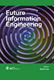 Future Information Engineering, G. Lee, 1845648552