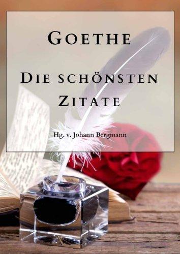 Goethe Die Schonsten Zitate German Edition Kindle Edition By