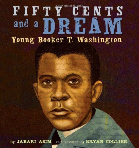 Fifty Cents and a Dream: Young Booker T. Washington by Little, Brown Books for Young Readers (Image #2)