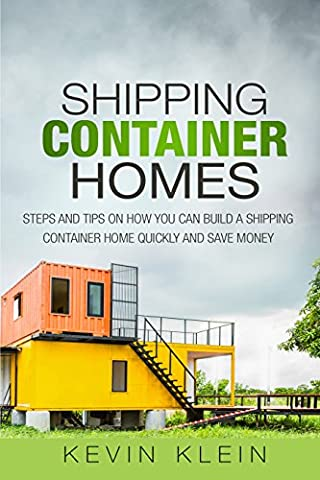 Shipping Container Homes: Steps and tips on