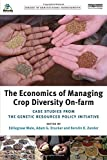 The Economics of Managing Crop Diversity On-Farm, , 1849712212