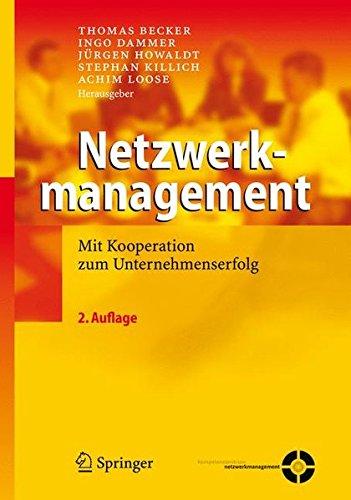 Netzwerkmanagement: Mit Kooperation zum Unternehmenserfolg Gebundenes Buch – 3. Mai 2007 Thomas Becker Ingo Dammer Jürgen Howaldt Stephan Killich
