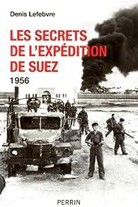 Book's Cover ofLes secrets de l'expédition de Suez 1956