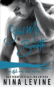 Steal My Breath: An Alpha Bad Boy Novel