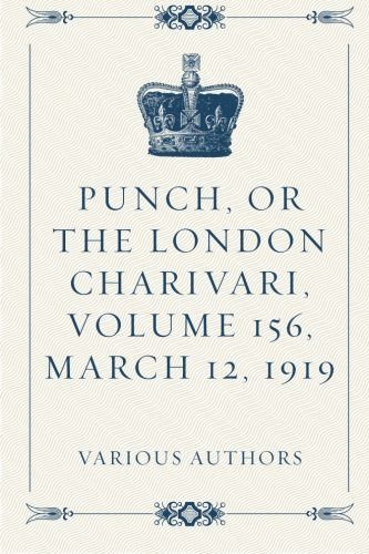 Punch, or the London Charivari, Volume 156, March 12, 1919 ebook
