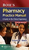 Pharmacy Practice Manual : A Guide to the Clinical Experience, , 1451189672