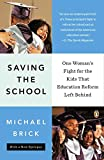 img - for Saving the School: One Woman's Fight for the Kids That Education Reform Left Behind book / textbook / text book