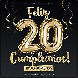 Feliz 20 Cumpleaños - Libro de visitas: Decoración para el ...