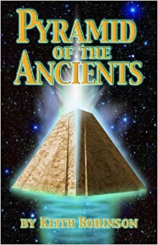 Pyramid of the Ancients: A Novel about the Origin of Civilizations (Origins Trilogy) by Keith Robinson (2010-04-13)