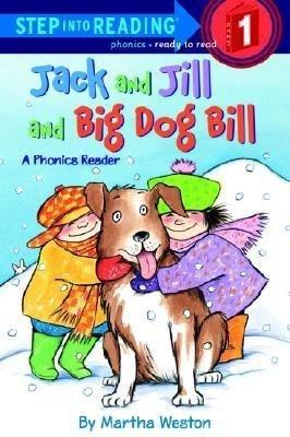 Jack and Jill and Big Dog Bill( A Phonics Reader)[JACK & JILL & BIG DOG BILL A P][Paperback]