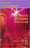 Nashville Gospel Revival: Jesus Saved Me / Lyrics