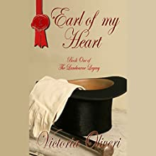 Earl of My Heart: The Lambourne Legacy, Book 1 Audiobook by Victoria Oliveri Narrated by Hugh Bradley