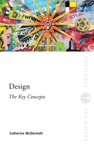Design: The Key Concepts (Routledge Key Guides)