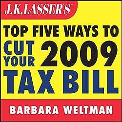 J.K. Lasser's Top Five Ways to Cut Your 2009 Tax Bill