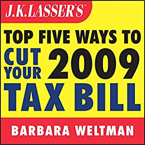 J.K. Lasser's Top Five Ways to Cut Your 2009 Tax Bill Audiobook