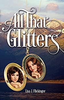 All That Glitters by [Flickinger, Lisa J.]
