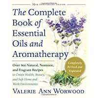 The Complete Book of Essential Oils and Aromatherapy, Revised and Expanded: Over...