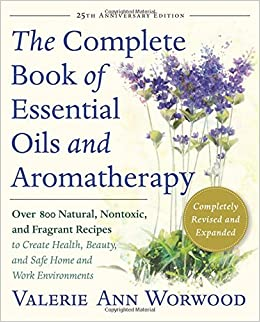 the complete book of essential oils and aromatherapy free download