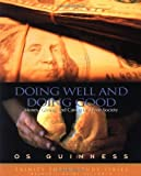 Doing Well and Doing Good, Os Guinness, 1576831612