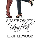 A Taste of Vanilla: Flavors of Love | Leigh Ellwood