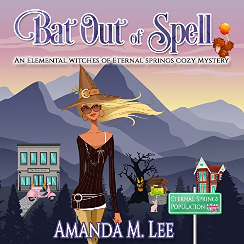 Bat out of Spell: Elemental Witches of Eternal Springs Cozy Mystery Series, Book 1