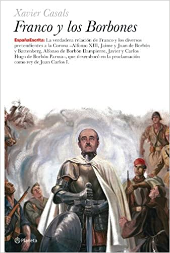 Franco y los borbones (España Escrita): Amazon.es: Casals, Xavier: Libros