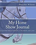 My Horse Show Journal- Jumper: A journal and scrapbook to document your year