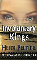 Involuntary Kings (The Book of the Delmar) (Volume 3)