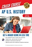AP  U.S. History Crash Course, For the 2020 Exam, Book + Online (Advanced Placement (AP) Crash Course)