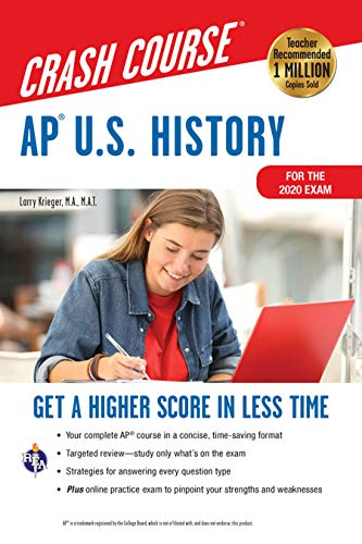 AP  U.S. History Crash Course, For the 2020 Exam, Book + Online: Get a Higher Score in Less Time (Advanced Placement (AP) Crash Course)