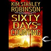 Sixty Days and Counting: Capital Trilogy, Book 3 | Kim Stanley Robinson