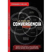 La Zona de Convergencia (Spanish Edition)