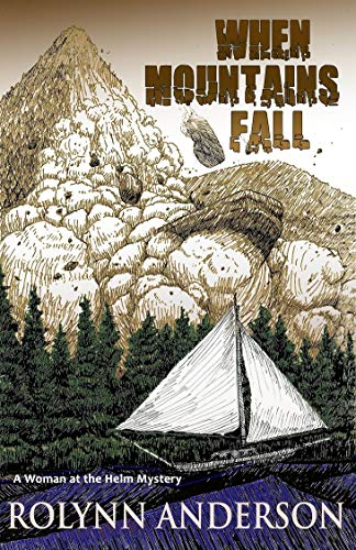Book: When Mountains Fall - Woman at the Helm Mystery by Rolynn Anderson