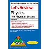 Let's Review Physics: The Physcial Setting (Let's Review Series)