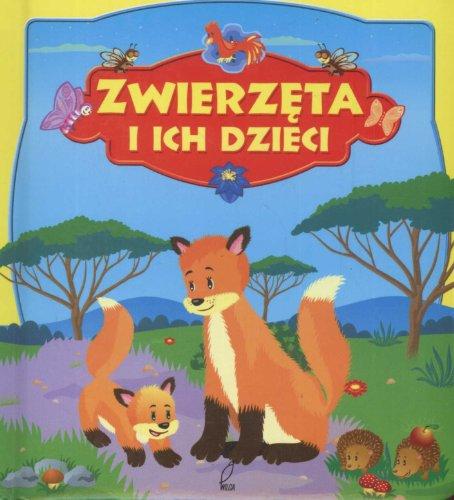 Zwierzeta i ich dzieci Urszula Kozlowska