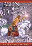 img - for Jason and the Deadly Diamonds (Wonder Horn) by Linda Hutsell-Manning (2004-09-24) book / textbook / text book
