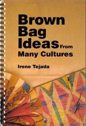 Brown Bag Ideas From Many Cultures by Irene Tejada (1993-12-31) ()