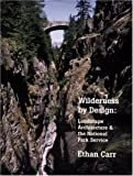 Wilderness by Design, Ethan Carr, 080326383X