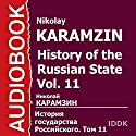 History of the Russian State, Vol. 11 [Russian Edition] Audiobook by Nikolay Karamzin Narrated by Dmitry Napalkov